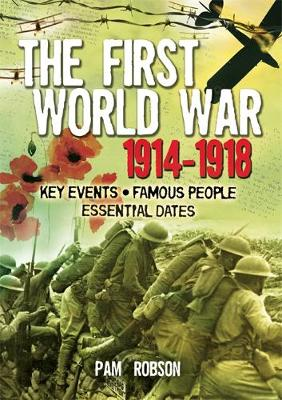 The First World War 1914-1918 by Pam Robson