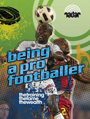 Being a Pro Footballer by Sarah Levete