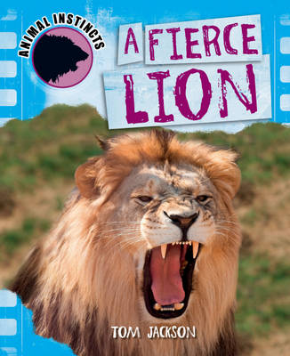 A Fierce Lion by Tom Jackson