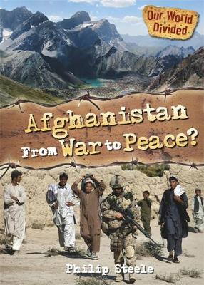 Afghanistan from War to Peace by Philip Steele