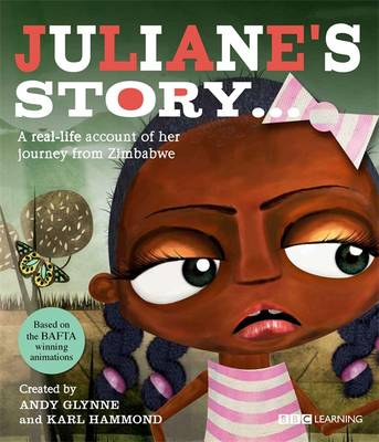 Juliane's Story - A Journey from Zimbabwe by Andy Glynne