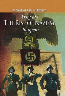 Why Did the Rise of the Nazis Happen? by Charles Freeman, R. G. Grant