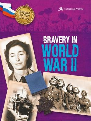 Bravery in World War II (The National Archives) by Peter Hicks