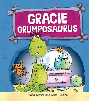 Gracie Grumposaurus by Brian Moses