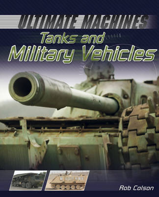 Tanks and Military Vehicles by Rob Scott Colson