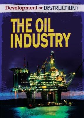 The Oil Industry by Richard Spilsbury