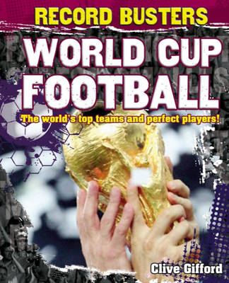 World Cup Football by Clive Gifford