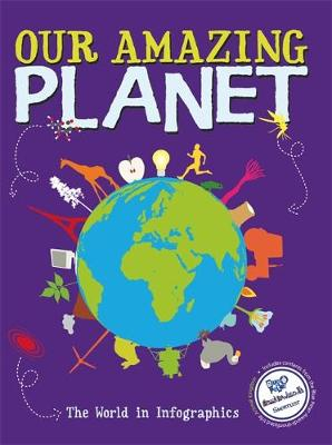 Our Amazing Planet The World in Infographics by Jon Richards, Ed Simkins