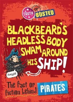 The Fact or Fiction Behind Pirates by Hachette Children's Books, Adam Sutherland