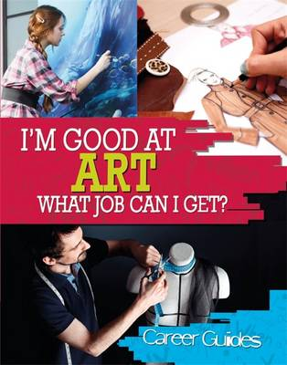Art What Job Can I Get? by Richard Spilsbury