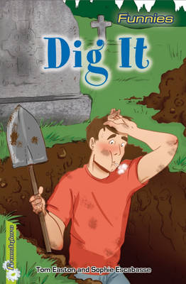 Dig It! by Tom Easton