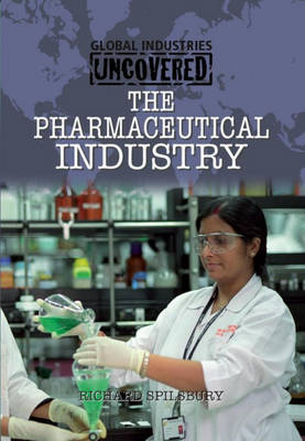 The Pharmaceutical Industry by Richard Spilsbury