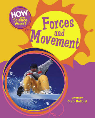 Forces and Movement by Carol Ballard