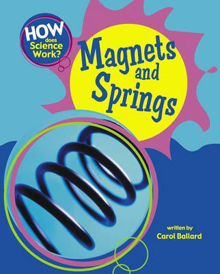 Magnets and Springs by Carol Ballard