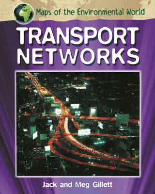 Transport Networks by Jack Gillett, Meg Gillett