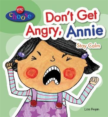 Don't Get Angry, Annie Stay Calm by Lisa Regan