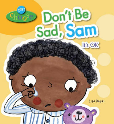 Don't be Sad, Sam by Lisa Regan
