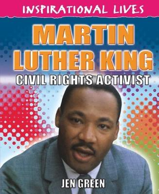 Martin Luther King Civil Rights Activist by Dr Jen Green
