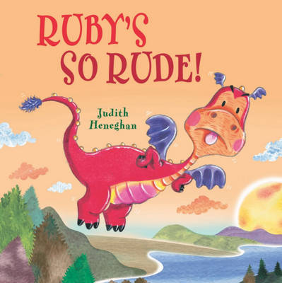 Ruby's So Rude by Judith Heneghan