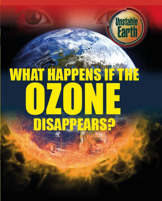 What Happens if the Ozone Layer Disappears? by Mary Colson