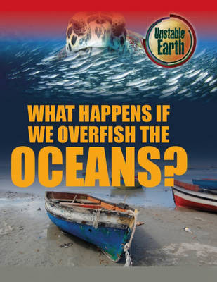 What Happens if we Overfish the Oceans? by Angela Royston
