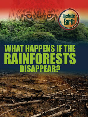 What Happens If the Rainforests Disappear? by Mary Colson