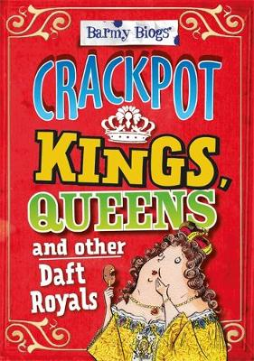 Crackpot Kings, Queens & Other Daft Royals by Kay Barnham