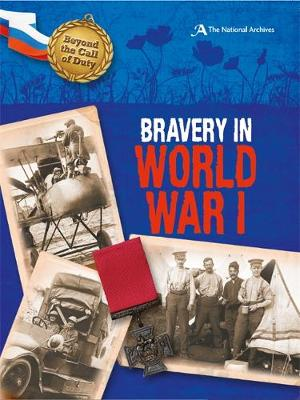 Bravery in World War I (The National Archives) by Peter Hicks