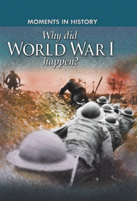 Why Did World War I Happen? by Reg Grant