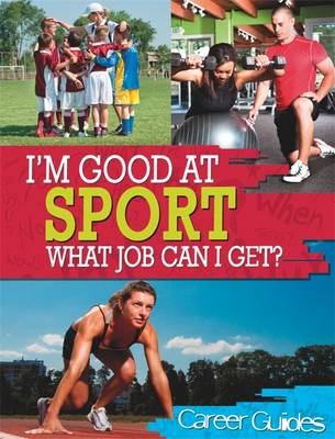 Sport What Job Can I Get? by Richard Spilsbury