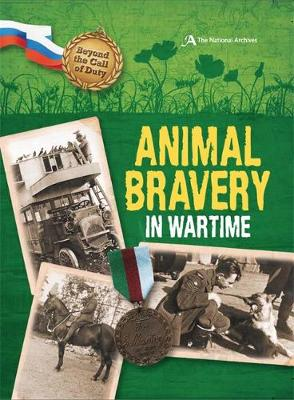 Animal Bravery in Wartime (The National Archives) by Peter Hicks