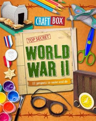 World War II 12 Projects to Make and Do by Jillian Powell