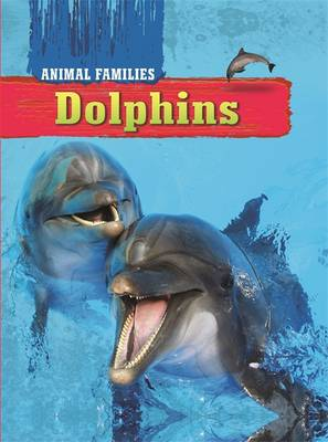 Dolphins by Hachette Children's Books, Tim Harris