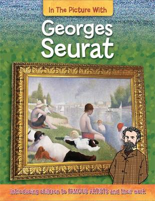Georges Seurat by Iain Zaczek, Hachette Children's Books