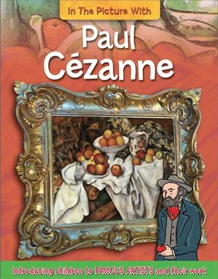 Paul Cezanne by Iain Zaczek, Hachette Children's Books