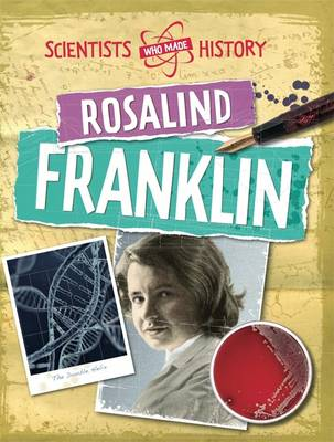 Rosalind Franklin by Cath Senker