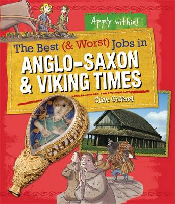 Anglo-Saxon and Viking Time by Clive Gifford