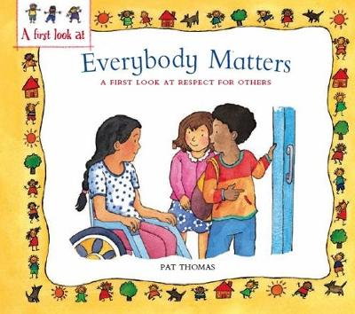 Respect For Others Everybody Matters by Pat Thomas