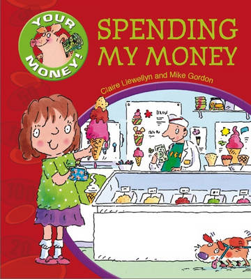 Spending My Money by Claire Llewellyn