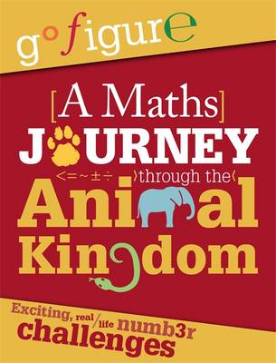 A Maths Journey Through the Animal Kingdom by Anne Rooney