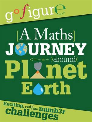 A Maths Journey Through Planet Earth by Anne Rooney