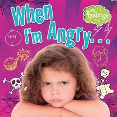 When I'm Angry by Moira Butterfield