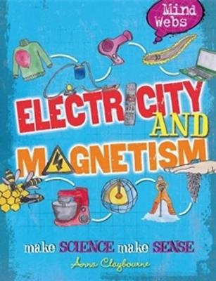 Electricity and Magnets by Anna Claybourne