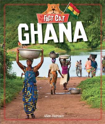 Ghana by Clare Hibbert, Alice Harman