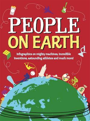 People on Earth The World in Infographics by Jon Richards, Ed Simkins