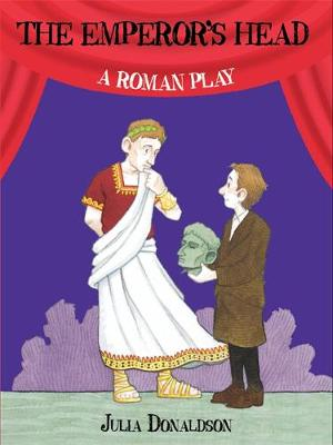 The Emperor's Head: A Roman Play by Julia Donaldson