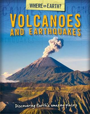 Volcanoes and Earthquakes by Susie Brooks