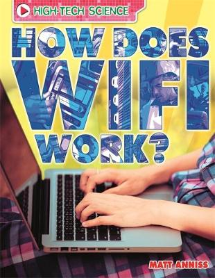 How Does Wifi Work? by Matt Anniss