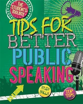 Tips for Better Public Speaking by Louise Spilsbury