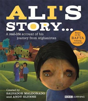 Ali's Story - A Journey from Afghanistan by Andy Glynne